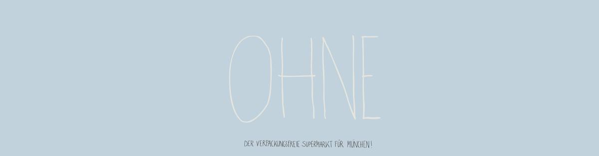 OHNE - Erster verpackungsfreier Supermarkt für München