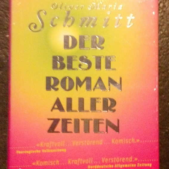 Der beste Roman aller Zeiten - Oliver Maria Schmitt ( Selbstabholer )