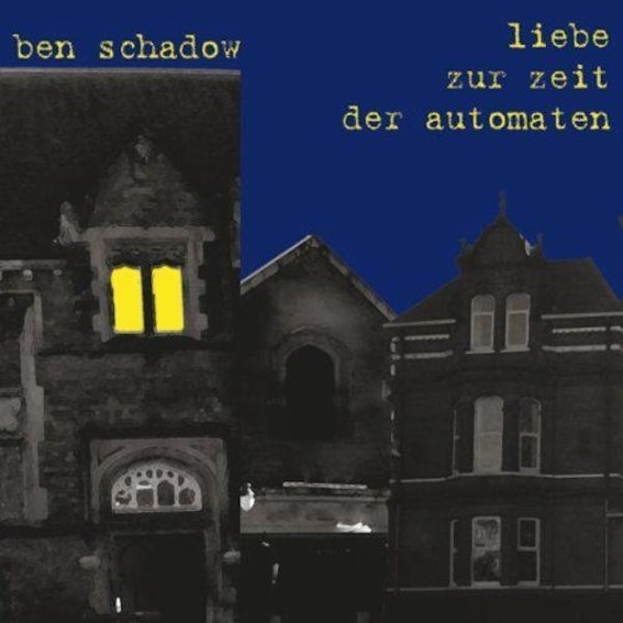 """Ben Schadow """"Liebe Zur Zeit Der Automaten"""" CD- Album (Auf Wunsch signiert!)"""