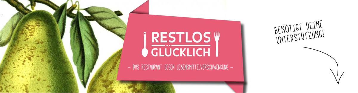 RESTLOS GLÜCKLICH Das Restaurant gegen Lebensmittelverschwendung