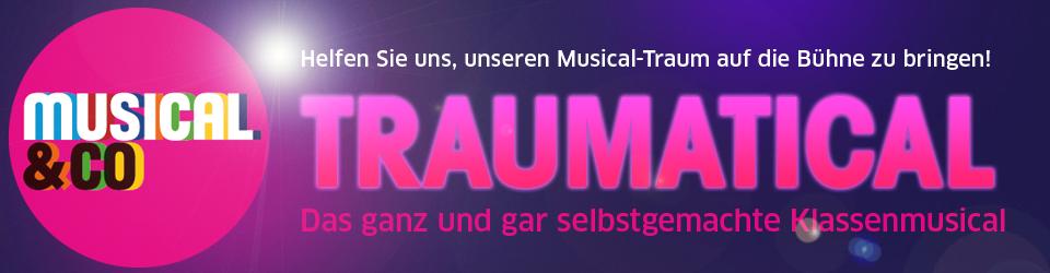TRAUMATICAL –  das ganz und gar selbstgemachte Klassenmusical
