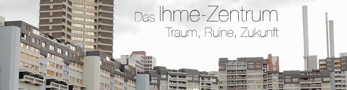 Das Ihme-Zentrum – Traum Ruine Zukunft (Doku)