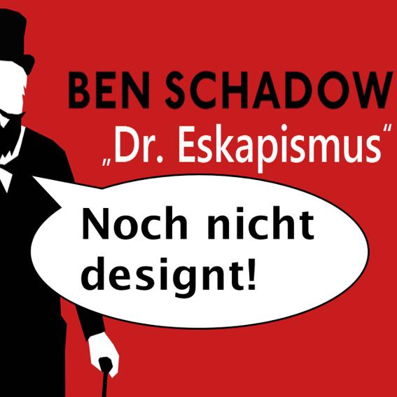 """Ben Schadow """"Dr. Eskapismus"""" CD- Album (Auf Wunsch signiert!)"""