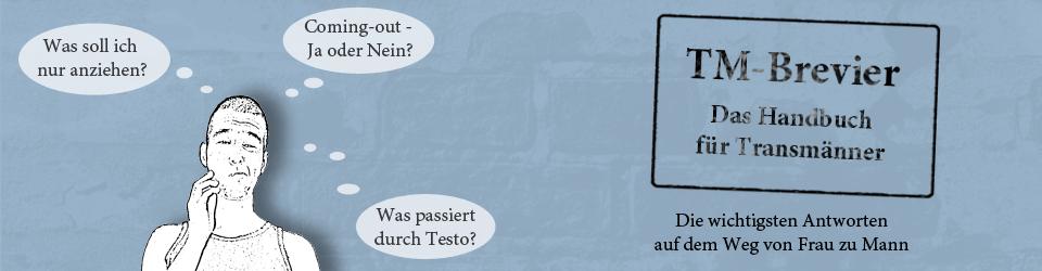 TM-Brevier - Handbuch für Transmänner