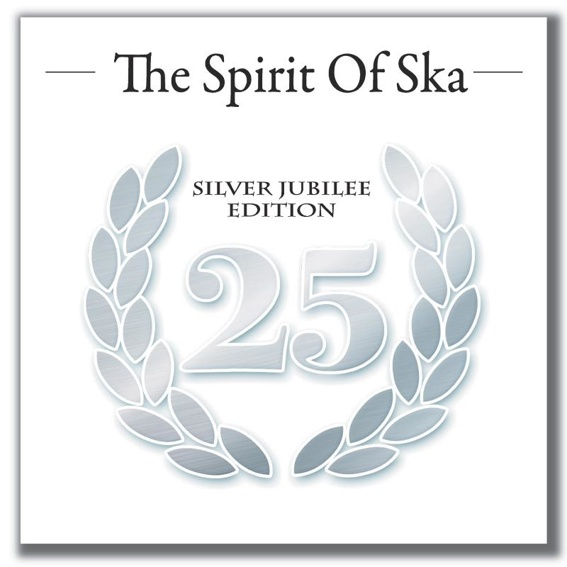 The Spirit Of Ska- Silver Jubilee Edition CD