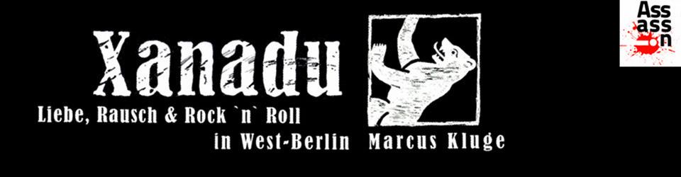 Xanadu '73 - Das Buch - Liebe, Rausch & Musik in West-Berlin 1973