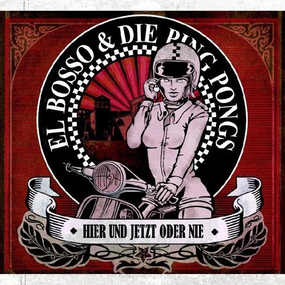 "El Bosso & die Ping Pongs - ""Hier Und Jetzt Oder Nie"" CD"