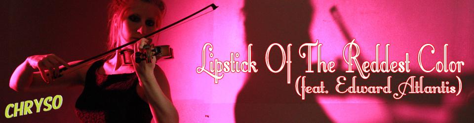 "Vinyl Release: Lipstick Of The Reddest Color 7"""