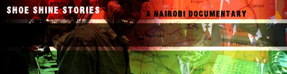 Shoe Shine Stories - A Nairobi Documentary