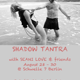 "SHADOW SHAKTI - Workshop ""Shadow Tantra"" mit Seanie Love (Berlin, 28.-30. August))"