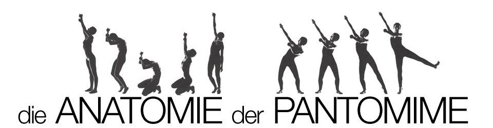 Anatomie der Pantomime - 2te, verbesserte Neuauflage