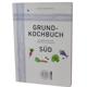 Grundkochbuch Süd von Familie Meißner
