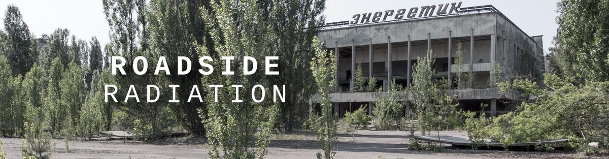 ROADSIDE RADIATION - Vier Leben in der Entfremdungszone