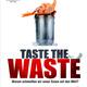 exklusives «Taste The Waste» Filmplakat