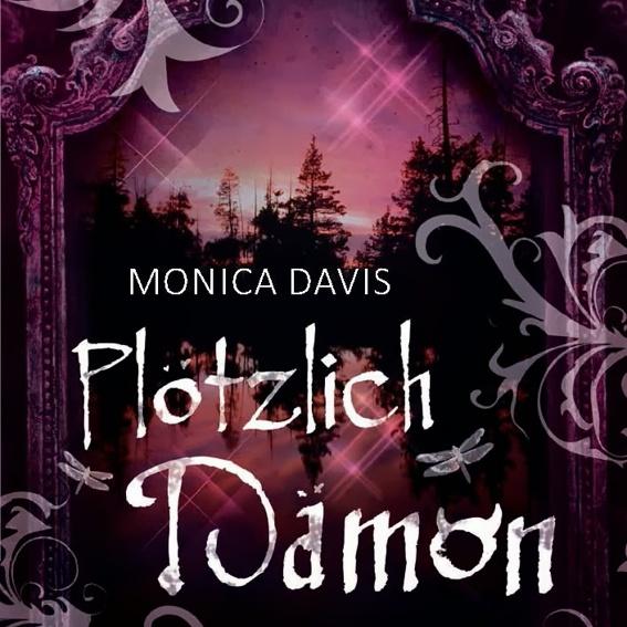 Plötzlich Dämon, Taschenbuch von der Autorin Monika Davis signiert