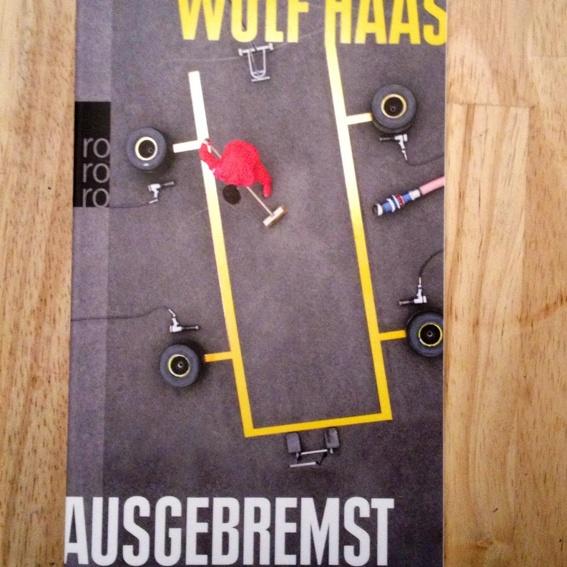 Ausgebremst - Wolf Haas ( Selbstabholer )