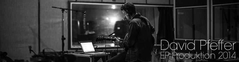 David Pfeffer - EP Produktion 2014