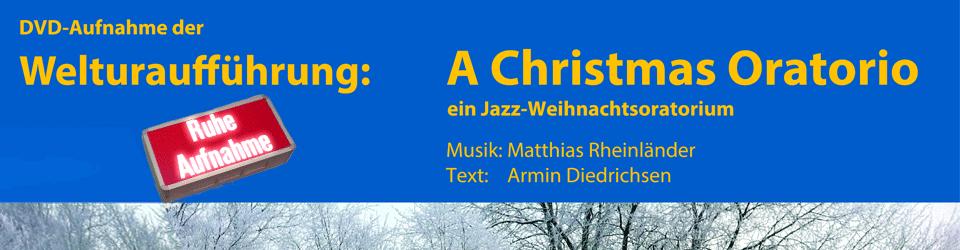 A Christmas Oratorio-Jazz-Oratorium, Aufnahme einer Uraufführung