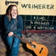 Weiherer - A Liad, a Freiheit und a Watschn (handsigniert)