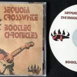 CD: BOOTLEG CHRONICLES (2013) von Sequoia Crosswhite