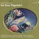 CD Robert Schumann: Der Rose Pilgerfahrt op. 112