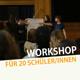 Kostenloser Workshop für 20 Schüler/innen.