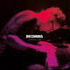 Download »Becoming« Album