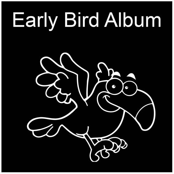 Early Bird Album