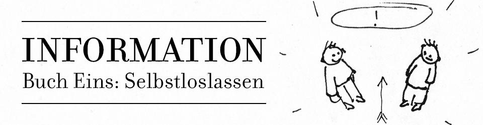 Information - Buch Eins: Selbstloslassen