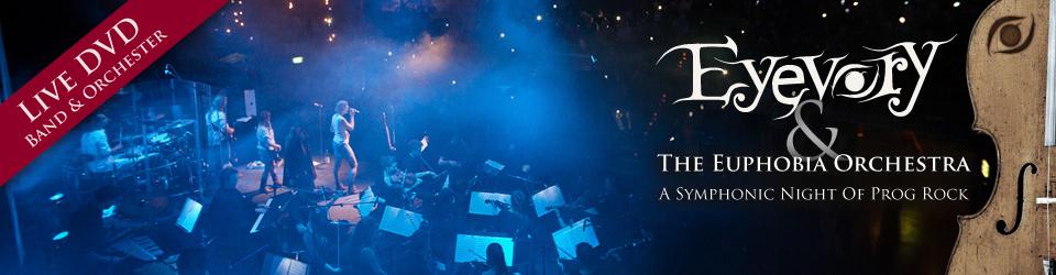 Eyevory & The Euphobia Orchestra - Live DVD Produktion