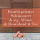 Eintritt privates Solokonzert & sig. Album & Download & Tee