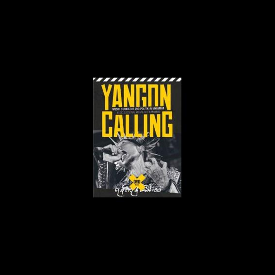 """""""Yangon Calling - Musik, Subkultur und Politik""""  [Buch und Dokumentarfilm] auf Wunsch mit Widmung"""