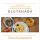 Glutanada Abonnement:  Für 12 Monate 15% Rabatt auf die gesamte Glutanada Speisekarte