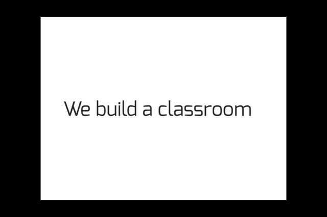 Build a Classroom