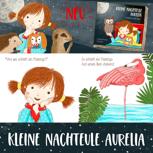 """NEUERSCHEINUNG MIT SIGNATUR """"Kleine Nachteule Aurelia: Schlaf doch mal!"""""""