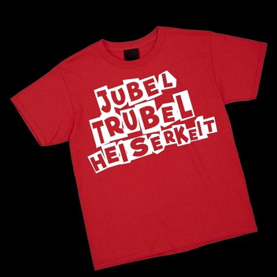Shirt - JUBEL, TRUBEL, HEISERKEIT