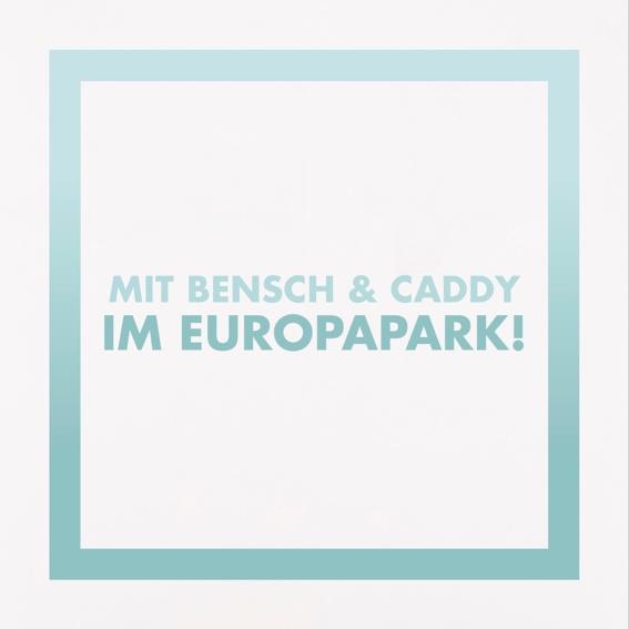 Mit Bensch und Caddy im Europapark!