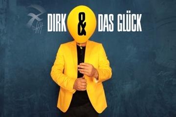 DIRK & DAS GLÜCK