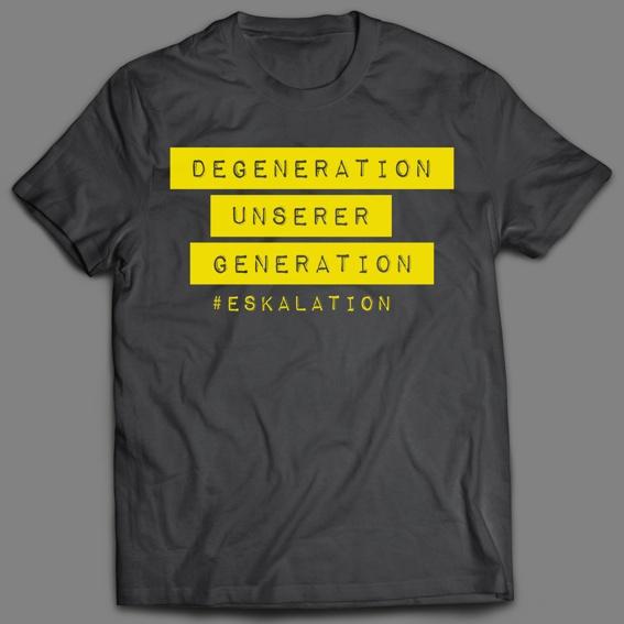 "ESKALATION ""Degeneration"""