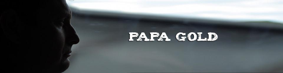 PAPA GOLD - Ein Film will ins Kino