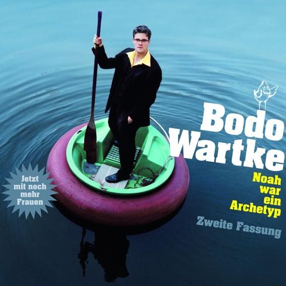 Bodo Wartke - Noah war ein Archetyp, Zweite Fassung (handsigniert)