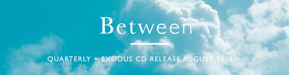 Quarterly // Exodus Worship CD