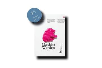 engagée #5 - Maschine Werden