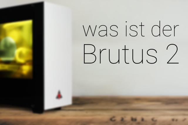 BRUTUS2: DAS PC-GEHÄUSE MIT ANIMIERTEM SEITENPANEL