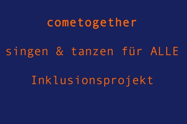 cometogether singen & tanzen für ALLE Inklusion