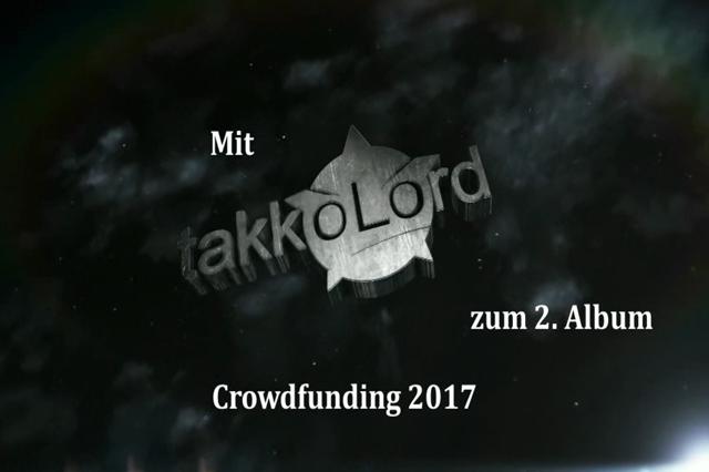 takkoLord - mit deinem Support zum 2. Album