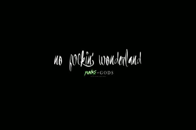 Punks and Gods: No fucking Wonderland