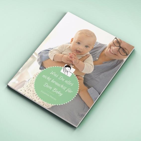 """""""Was Du alles nicht brauchst für Dein Baby"""" Booklet digital"""