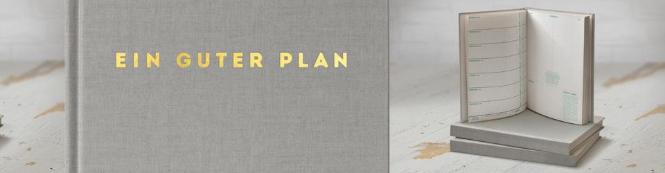 Ein guter Plan: das Buch, das dein Leben verändert