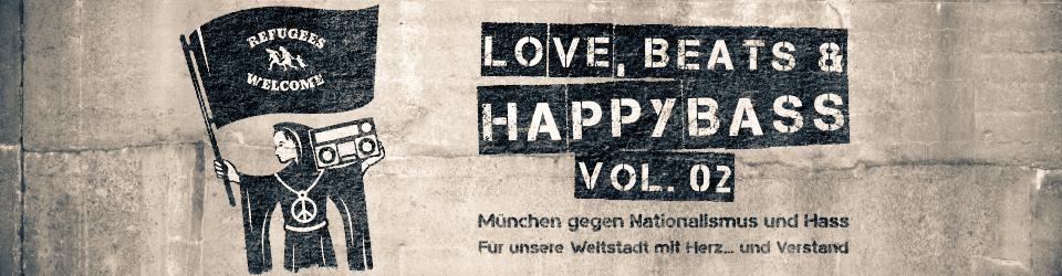 Wir wollen die zweite Love, Beats & HappyBass in München!